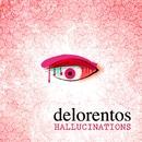 Hallucinations/Delorentos