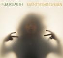Es Entstehen Wesen/Fleur Earth