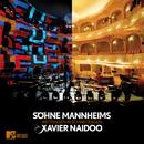 Wettsingen in Schwetzingen MTV Unplugged/Söhne Mannheims vs. Xavier Naidoo