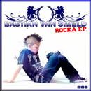 Rocka E.P./Bastian Van Shield