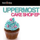 Cake Shop EP/Uppermost