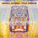 Folk Dreams/Mikhail Alperin