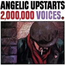 2,000,000 Voices/Angelic Upstarts