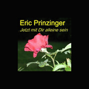 Jetzt mit dir alleine sein/Eric Prinzinger