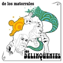 De Los Matorrales/Los Delinqüentes
