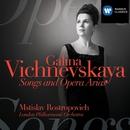Galina Vishnevskaya: Songs & Opera Arias/Galina Vishnevskaya/Mstislav Rostropovich/London Philharmonic Orchestra