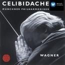 Sergiù Celibidache Edition Vol I - Wagner/Sergiù Celibidache