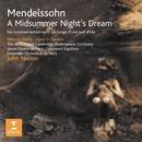 Mendelssohn - A Midsummer Night's Dream Opp. 21 & 61/Rebecca Evans/Joyce DiDonato/Oxford and Cambridge Shakespeare Company/Le Jeune Choeur de Paris/Ensemble Orchestral de Paris/John Nelson