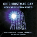 On Christmas Day/Choir of King's College, Cambridge
