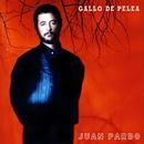 Gallo de Pelea [2012 Remaster] (2012 Remaster)/Juan Pardo
