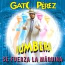 Se Fuerza la Máquina/Gato Perez