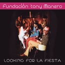 Looking For La Fiesta/Fundacion Tony Manero