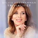 Trivialitet/Sylvia Vrethammar