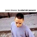 La Edad Del Porvenir/Javier Alvarez