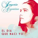 El Día Que Nací Yo/Imperio Argentina