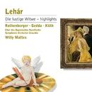 Lehar: Die lustige Witwe - Highlights/Anneliese Rothenberger