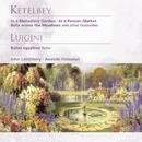 Ketèlbey: In a Monastery Garden etc . Luigini: Ballet égyptien - Suite/John Lanchbery/Anatole Fistoulari
