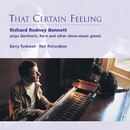 That Certain Feeling - Richard Rodney Bennett plays Gershwin, Kern and other show-music greats/Sir Richard Rodney Bennett