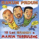Sakum prdum 1/Maxim Turbulenc