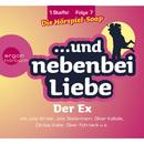 ... und nebenbei Liebe, Staffel 1, Folge 7: Der Ex (Ungekürzte Fassung)/... und nebenbei Liebe