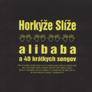 Alibaba a 40 kratkych songov/Horkyze Slize