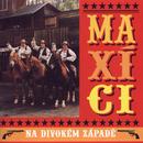 Maxici na divokem zapade/Maxim Turbulenc