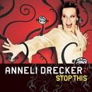 Stop This/Anneli Drecker