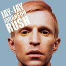 Rush/Jay-Jay Johanson