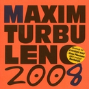 2008/Maxim Turbulenc