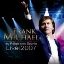 LIVE 2007 AU PALAIS DES SPORTS/Frank Michael