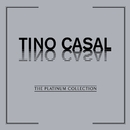 The Platinum Collection: Tino Casal/Tino Casal