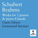 Schubert: & Brahms: Works for Piano Duet and 2 Pianos/Claire Désert