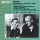 Brahms: Violin Concerto - Double Concerto/Yehudi Menuhin/Wilhelm Furtwängler