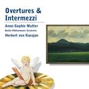 Overtures & Intermezzi/Herbert von Karajan/Berliner Philharmoniker/Anne-Sophie Mutter