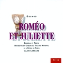 Roméo et Juliette - Gounod/Alain Lombard