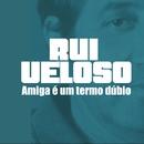 Amiga É Um Termo Dúbio/Rui Veloso