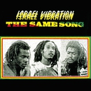 The Same Song/Israel Vibration