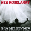Raw Melody Men/New Model Army