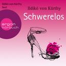Schwerelos (Gekürzte Fassung)/Ildikó von Kürthy