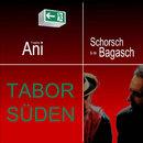 Tabor Süden/Friedrich Ani und Schorsch & de Bagasch