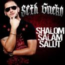 Shalom Salam Salut/Seth Gueko