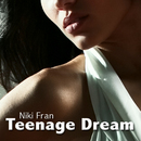 Teenage Dream/Niki Fran