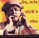 So, wie sich's ebe g'hört/Helmut Faßnacht als Karle Dipfele