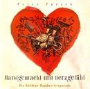 Handgemacht mit Herzgefühl - Die Goldene Handwerkerparade/Peter Parsch