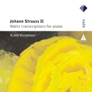 Strauss, Johann II : Waltz Transcriptions for Piano/Rudolf Buchbinder