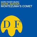 Montezuma's Comet/Dark Avatar