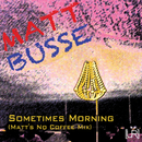 Sometimes Morning/Matt Busse