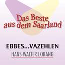Das Beste aus dem Saarland -Ebbes vazehlen/Hans Walter Lorang