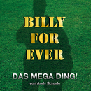 Billy For Ever/Andy Schade