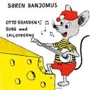 Søren Banjomus (Med Spilopperne)/Otto Brandenburg